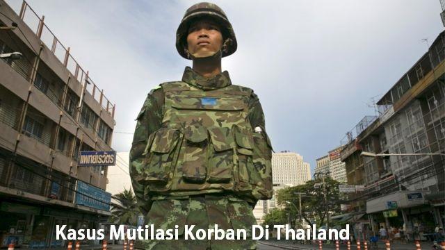 Kasus Mutilasi Korban Di Thailand