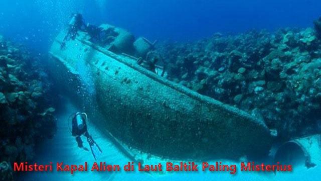 Misteri Kapal Alien di Laut Baltik Paling Misterius