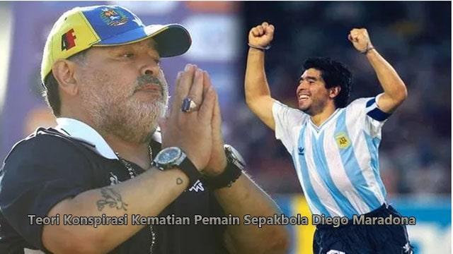 Teori Konspirasi Kematian Pemain Sepakbola Diego Maradona